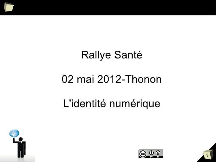 Rallye Santé02 mai 2012-ThononLidentité numérique                       1