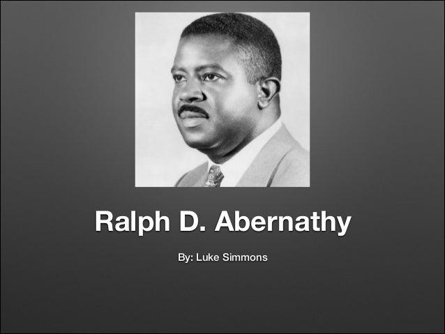 Ralph D. Abernathy By: Luke Simmons