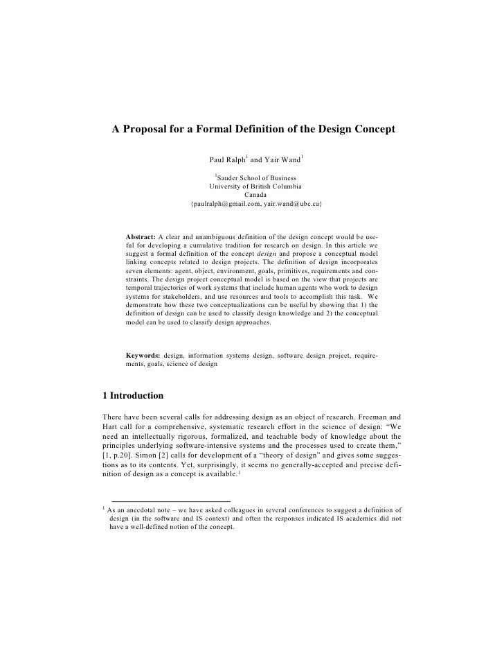 A Proposal for a Formal Definition of the Design Concept                                     Paul Ralph1 and Yair Wand1   ...