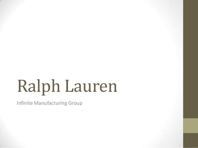 Ralph Lauren Infinite Manufacturing Group