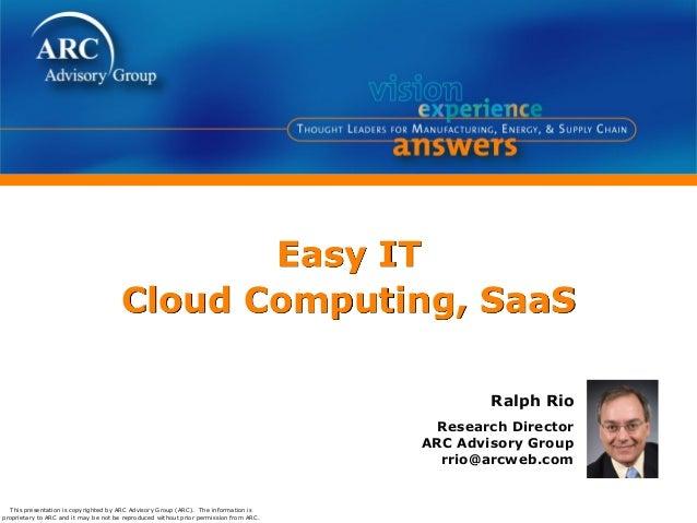 ARC's Ralph Rio Easy IT Presentation @ ARC Industry Forum 2010