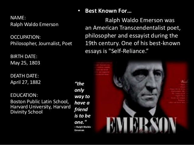 ralph waldo emerson famous essays Looking for emerson, ralph waldo find out information about emerson, ralph waldo 1803–82, american poet and essayist, b boston through his essays, poems, and.
