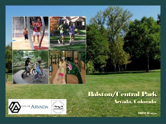 DHM Design Corporation September 2007 Ralston/Central ParkRalston/Central Park Arvada, ColoradoArvada, Colorado DHMDesignD...