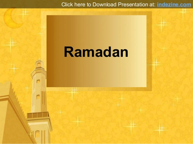 RamadanClick here to Download Presentation at: indezine.com