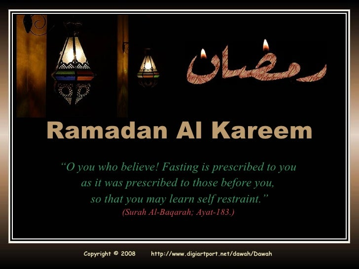 """Ramadan Al Kareem """" O you who believe! Fasting is prescribed to you  as it was prescribed to those before you,  so that yo..."""