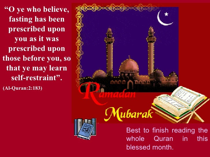 """"""" O ye who believe, fasting has been   prescribed upon you as it was prescribed upon those before you, so that ye may lear..."""