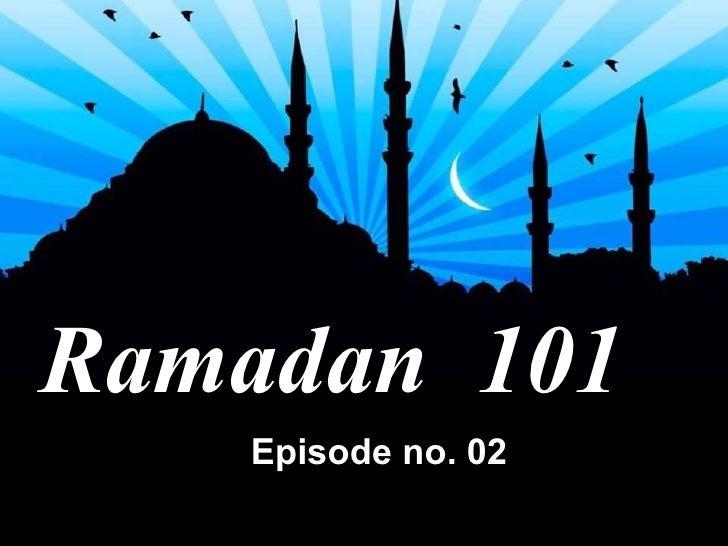 Ramadan  101 Episode no. 02
