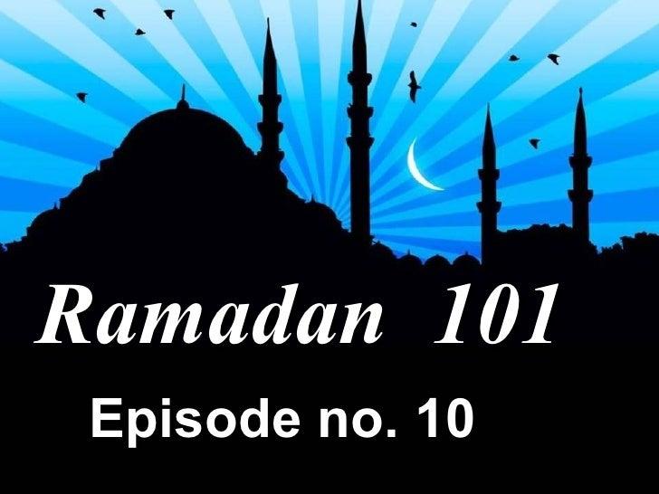 Ramadan  101 Episode no. 10