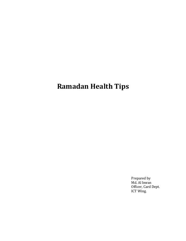 Ramadan Health Tips Prepared by Md. Al Imran Officer, Card Dept. ICT Wing.