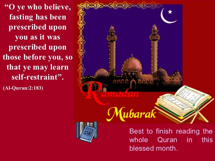 """"""" O ye who believe, fasting has been prescribed upon you as it was prescribed upon those before you, so that ye may learn ..."""