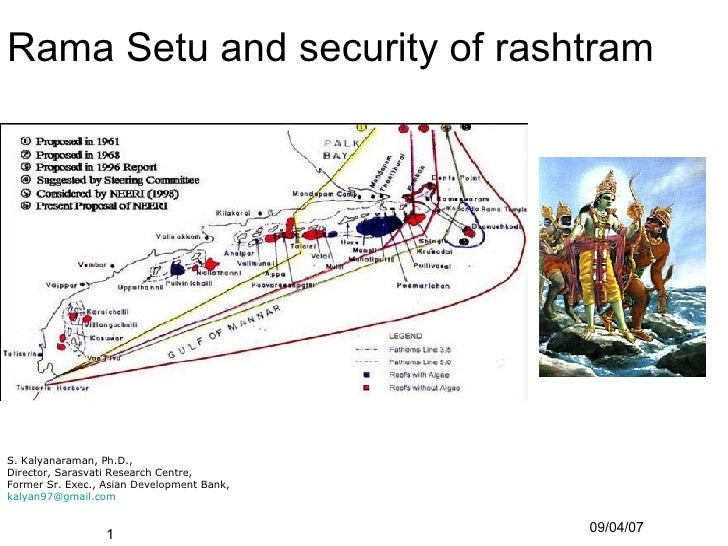 Rama Setu and security of rashtram  <ul><li>S. Kalyanaraman, Ph.D., </li></ul><ul><li>Director, Sarasvati Research Centre,...
