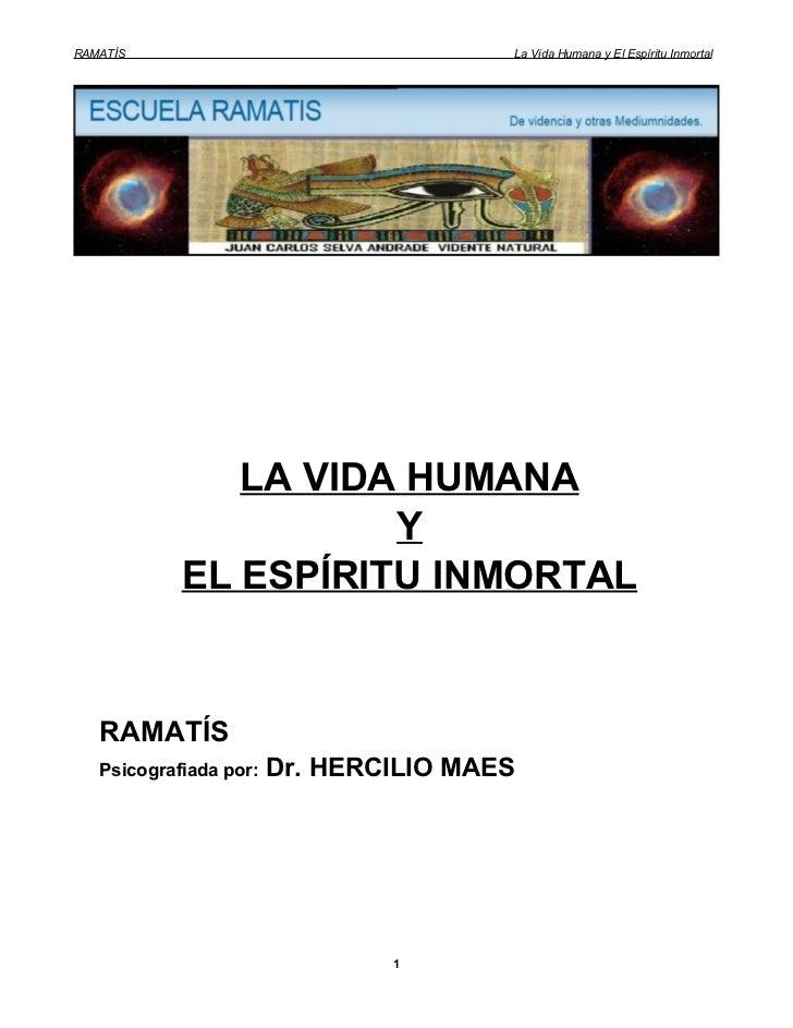 RAMATÍS                                 La Vida Humana y El Espíritu Inmortal               LA VIDA HUMANA                ...