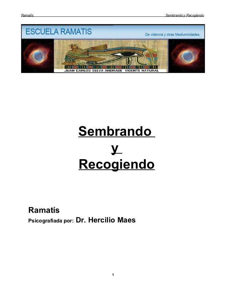 RAMATIS  Sembrando y Recogiendo