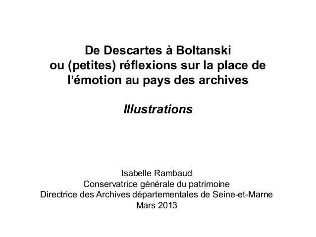 De Descartes à Boltanski ou (petites) réflexions sur la place de l'émotion au pays des archives Illustrations  Isabelle Ra...