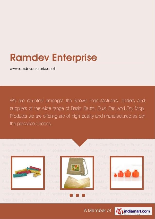 A Member ofRamdev Enterprisewww.ramdeventerprises.netHousekeeping Product Jute Products Plastic Products Plastic Hose Pipe...