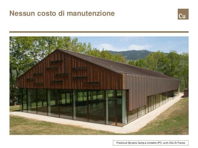 Rame in architettura - Costo manutenzione piscina ...