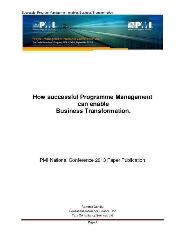 Successful Program Management enables Business Transformation Page 1 How successful Programme Management can enable Busine...