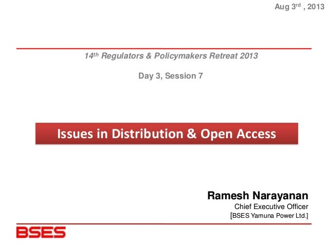 Issues in Distribution & Open Access Aug 3rd , 2013 14th Regulators & Policymakers Retreat 2013 Day 3, Session 7 Ramesh Na...