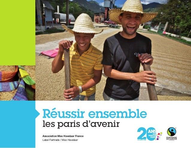 Réussir ensemble  les paris d'avenir  Association Max Havelaar France  Label Fairtrade / Max Havelaar