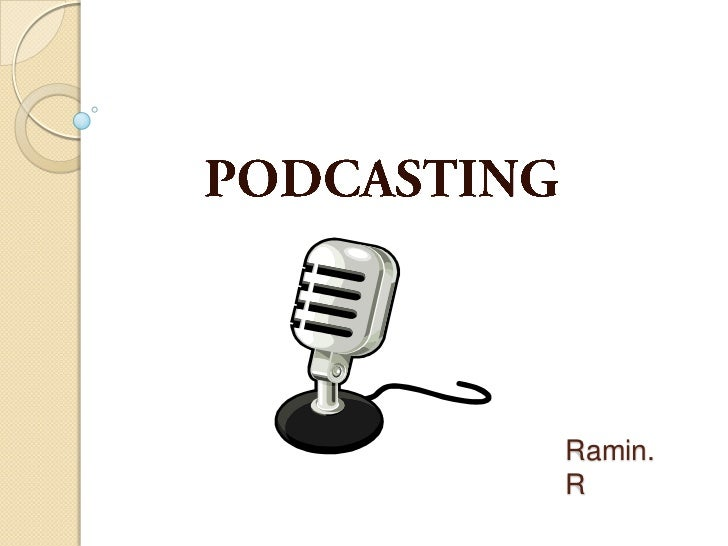 Podcasting by Ramin