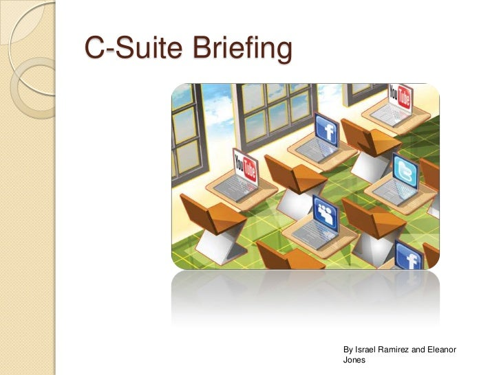 C-Suite Briefing<br />By Israel Ramirez and Eleanor Jones<br />