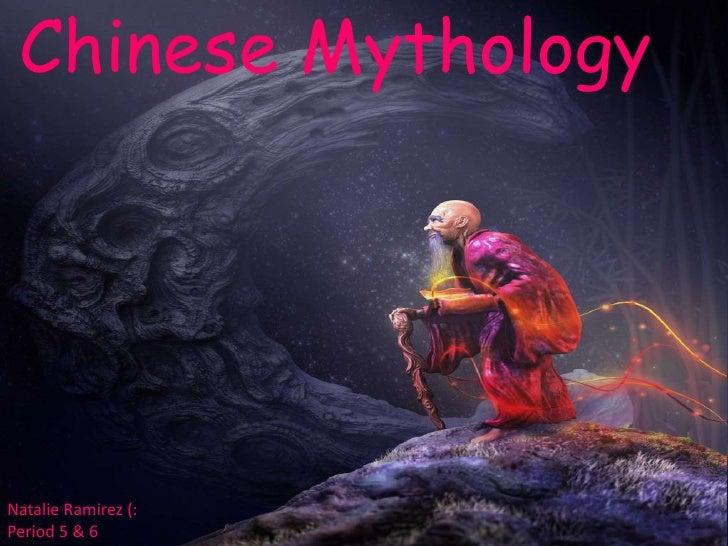 Chinese MythologyNatalie Ramirez (:Period 5 & 6