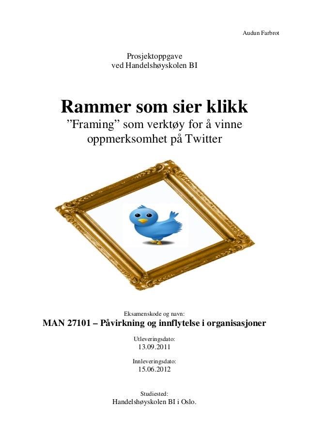 """Audun Farbrot Prosjektoppgave ved Handelshøyskolen BI Rammer som sier klikk """"Framing"""" som verktøy for å vinne oppmerksomhe..."""