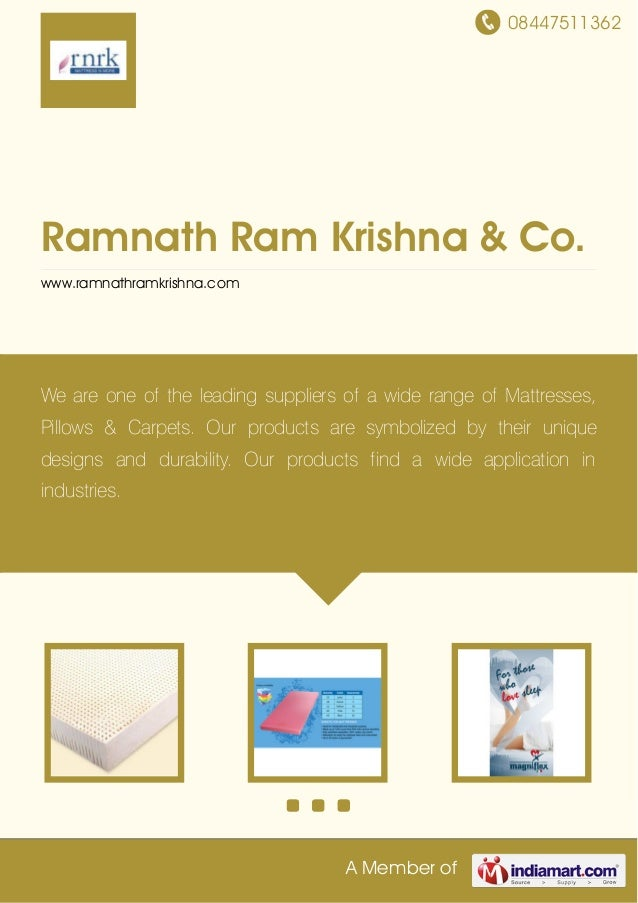 08447511362 A Member of Ramnath Ram Krishna & Co. www.ramnathramkrishna.com We are one of the leading suppliers of a wide ...
