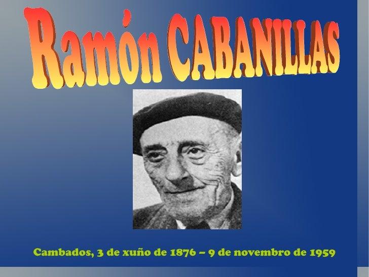 Cambados, 3 de xuño de 1876 – 9 de novembro de 1959