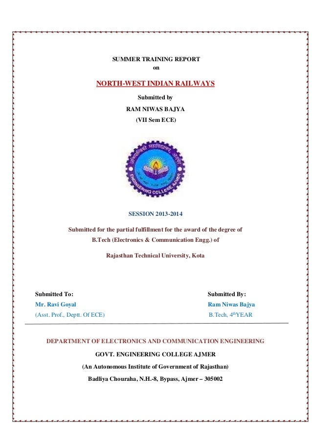 SUMMER TRAINING REPORT on  NORTH-WEST INDIAN RAILWAYS Submitted by RAM NIWAS BAJYA (VII Sem ECE)  SESSION 2013-2014 Submit...