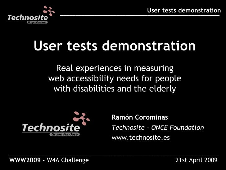 User tests demonstration Real experiences in measuring web accessibility needs for people with disabilities and the elderl...