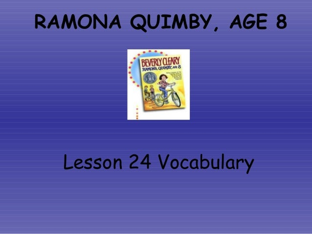 RAMONA QUIMBY, AGE 8Lesson 24 Vocabulary