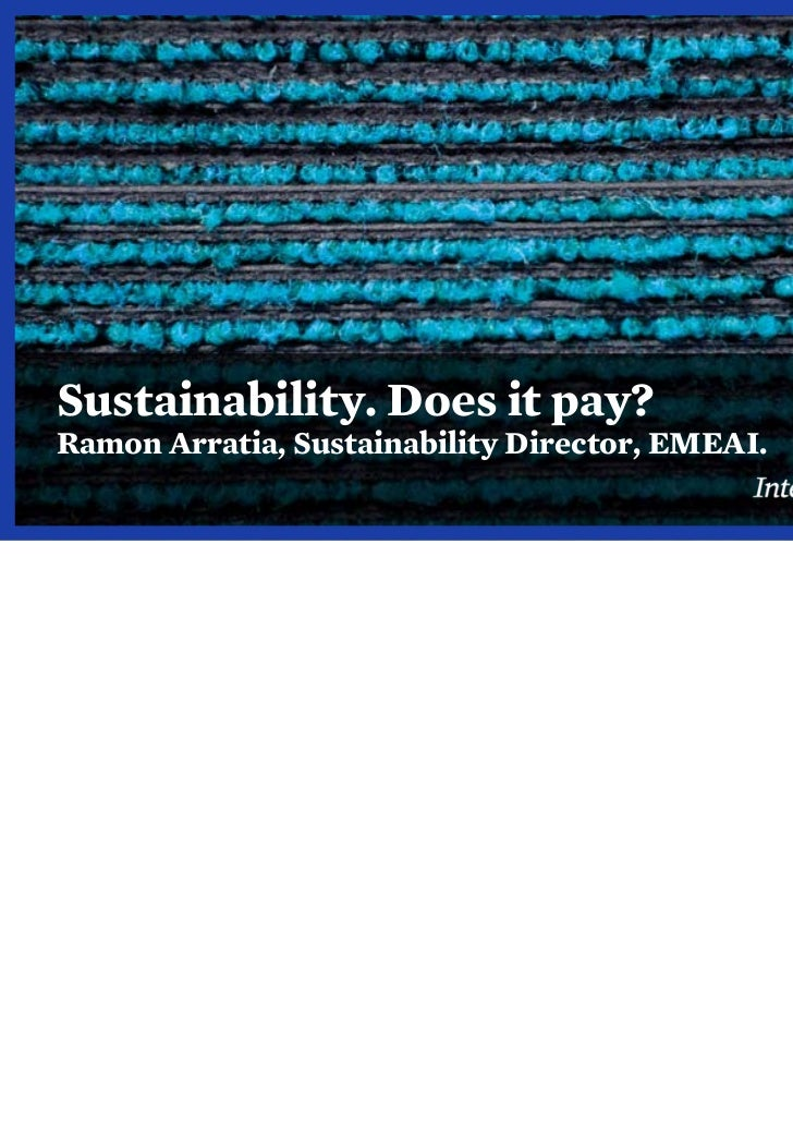 Sustainability. Does it pay?Ramon Arratia, Sustainability Director, EMEAI.