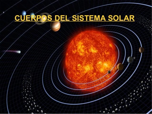 CUERPOS DEL SISTEMA SOLAR