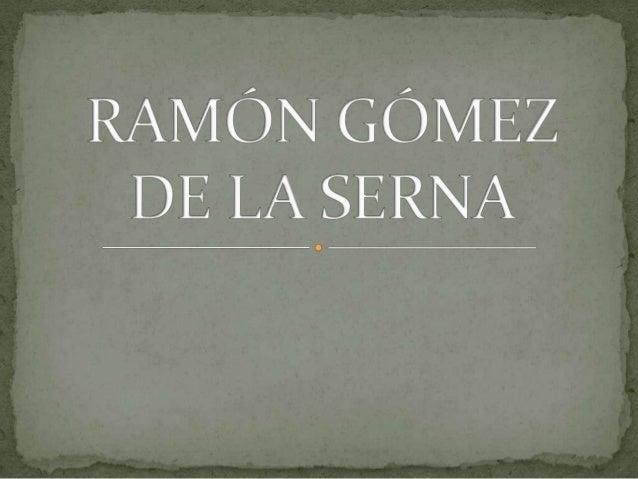 1. 2. 3. 4. 5.  6. 7. 8. 9.  10.  Biografía Vanguardismo Español Ramonismo Periodista El teatro El ensayo Greguerías Tertu...
