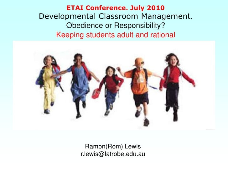 ETAI Conference. July 2010 Developmental Classroom Management.       Obedience or Responsibility?     Keeping students adu...