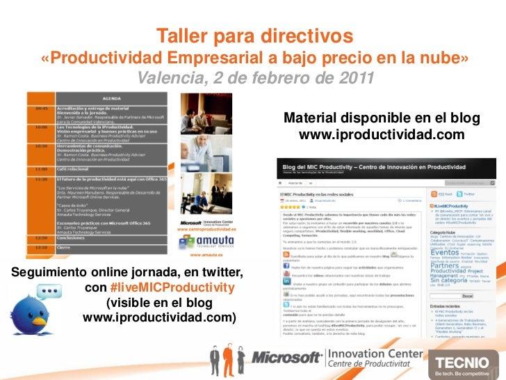 Taller para directivos    «Productividad Empresarial a bajo precio en la nube»               Valencia, 2 de febrero de 201...