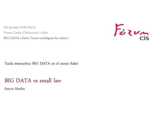 Heu vist un extracte de la Presentació: Big data vs small lOw Ramon Miralles Podeu consultar la versió complerta a www.fo...