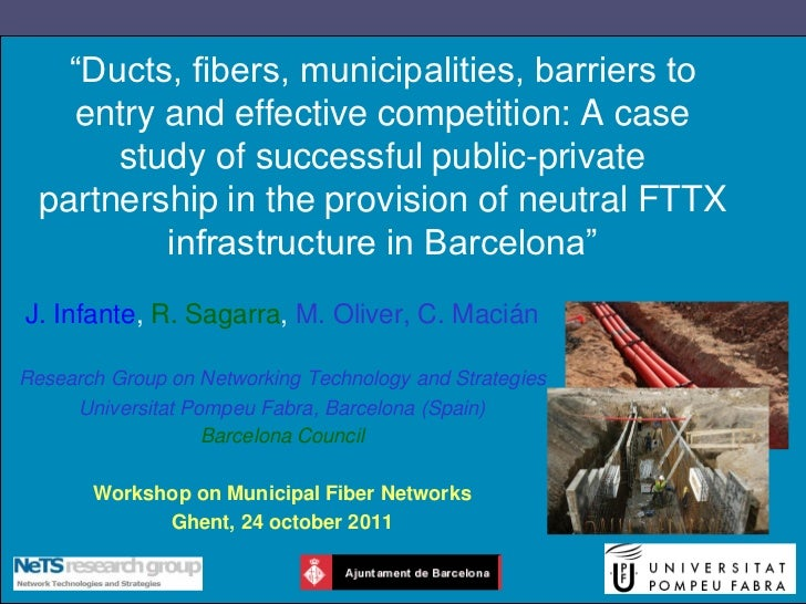 """Ducts, fibers, municipalities, barriers to    entry and effective competition: A case       study of successful public-pr..."