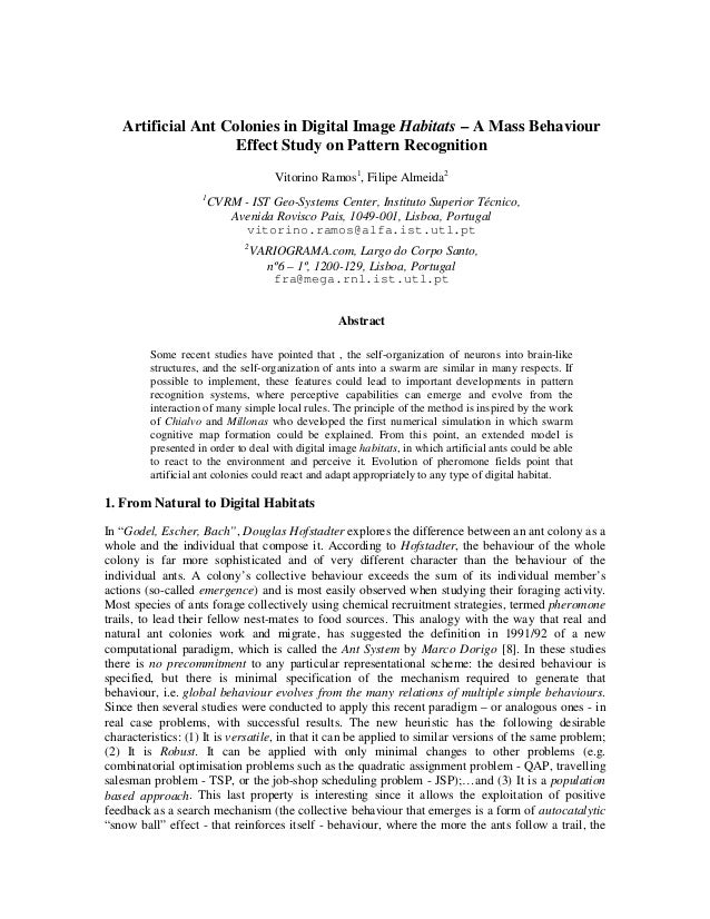 Artificial Ant Colonies in Digital Image Habitats – A Mass Behaviour Effect Study on Pattern Recognition Vitorino Ramos1, ...