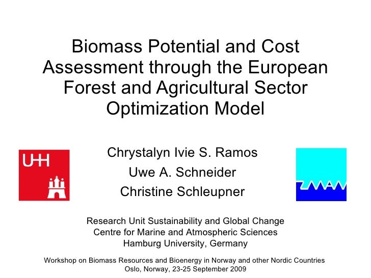 Biomass Potential and Cost Assessment through the European Forest and Agricultural Sector Optimization Model Workshop on B...