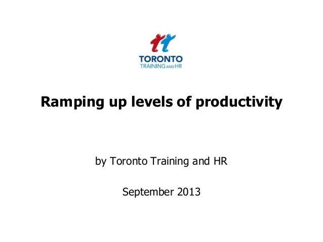 Ramping up levels of productivity September 2013