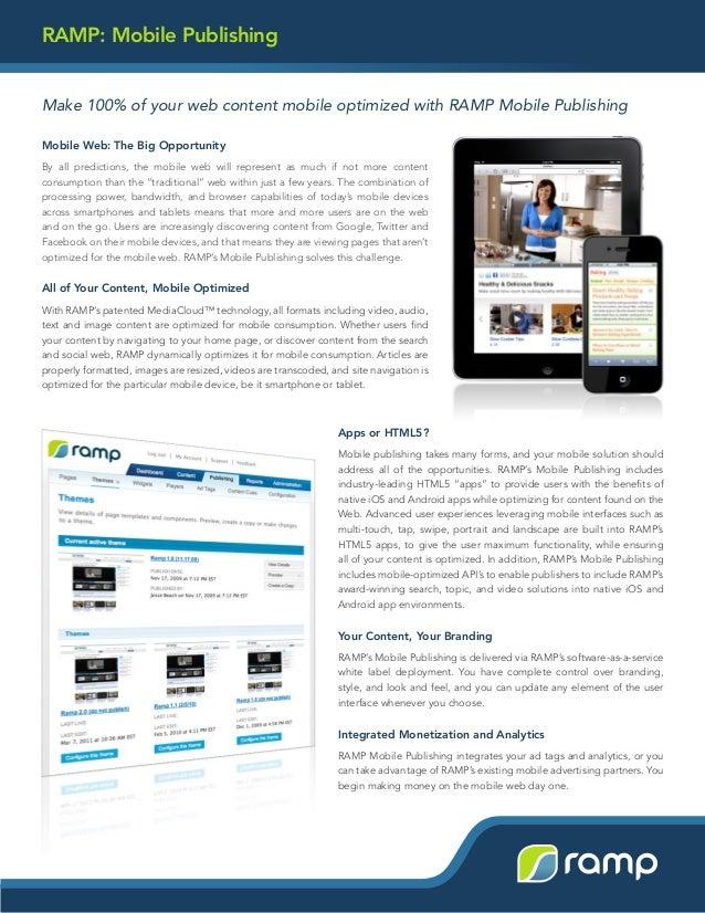 RAMP: Mobile Publishing Make 100% of your web content mobile optimized with RAMP Mobile Publishing Mobile Web: The Big Opp...