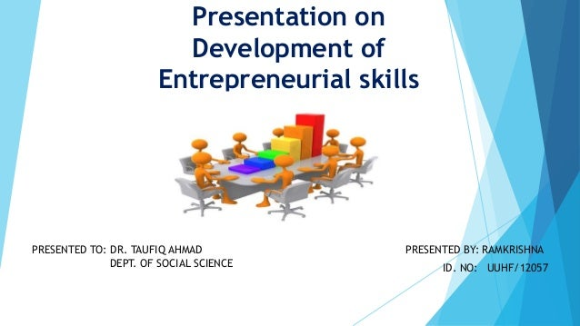 entrepreneurial skills development Resource with the specific remit of assisting the skills development of entrepreneurs entrepreneurship skills: literature and policy review.