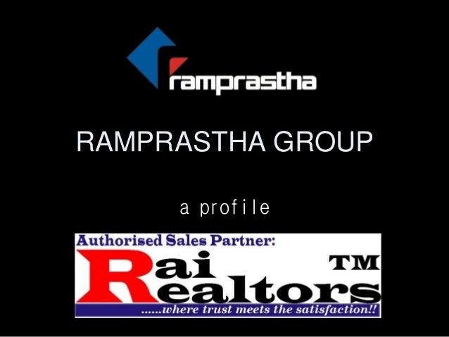 RAMPRASTHA GROUP a profile