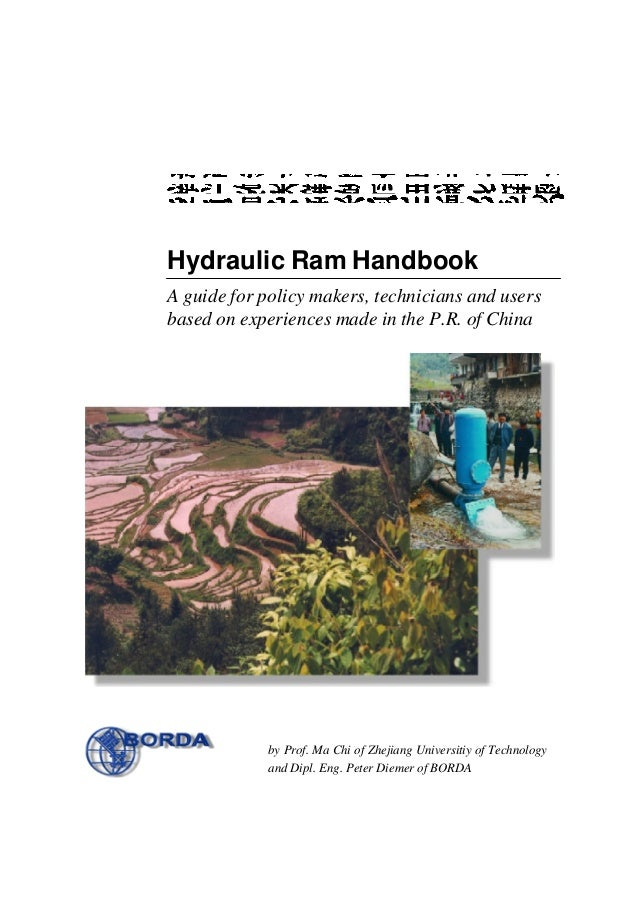 Hydraulic Ram Handbook: A Guide for Policy Makers, Technicians and Users Based on Experiences Made in the P.R. Of China