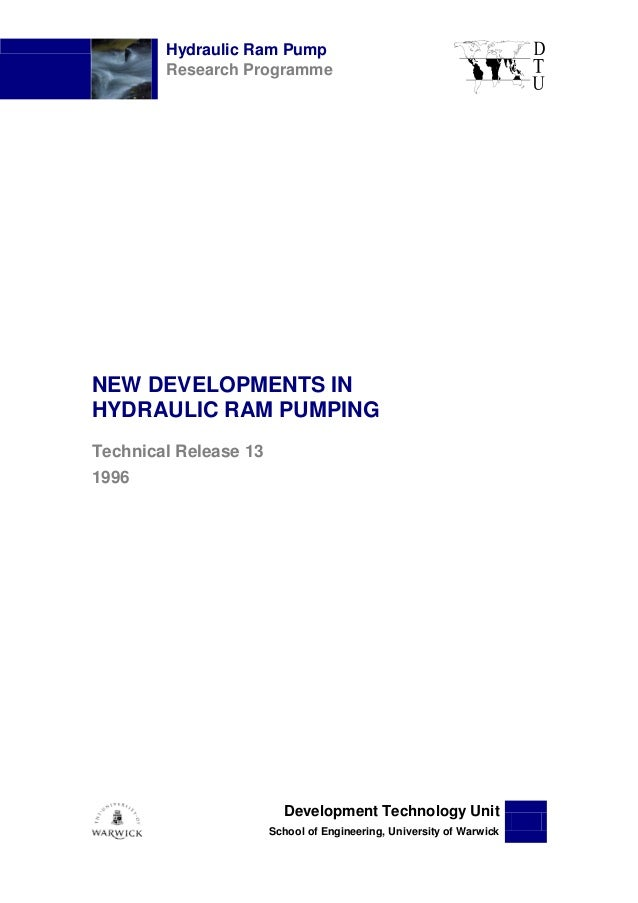 Hydraulic Ram PumpResearch ProgrammeDevelopment Technology UnitSchool of Engineering, University of WarwickNEW DEVELOPMENT...