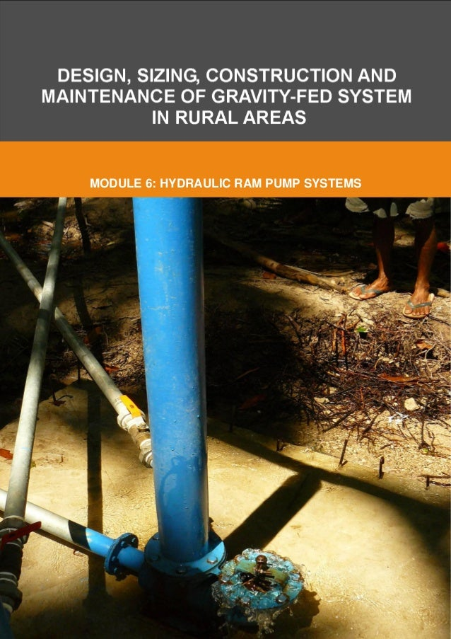Ram Pump: Design, Sizing, Construction and Maintenance of Gravity-Fed System in Rural Areas