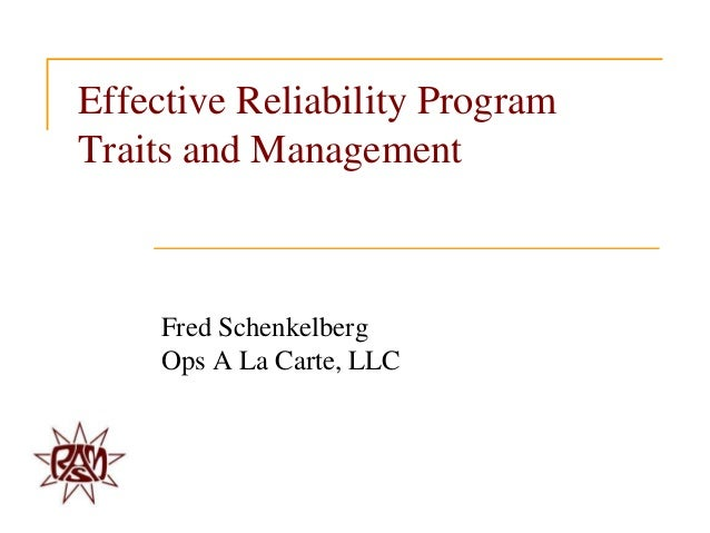 RAMS 2013 Tutorial Effective Reliability Traits and Management