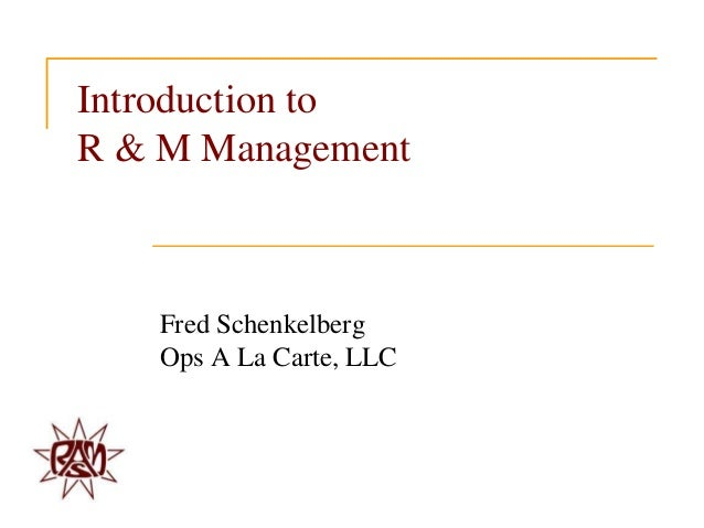 Introduction toR & M Management   Fred Schenkelberg   Ops A La Carte, LLC
